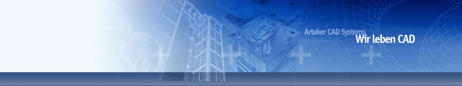 Artaker CAD Systems - Wir leben CAD